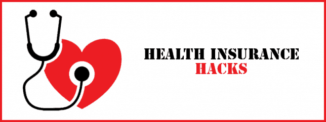 Health Insurance Plan Hacks